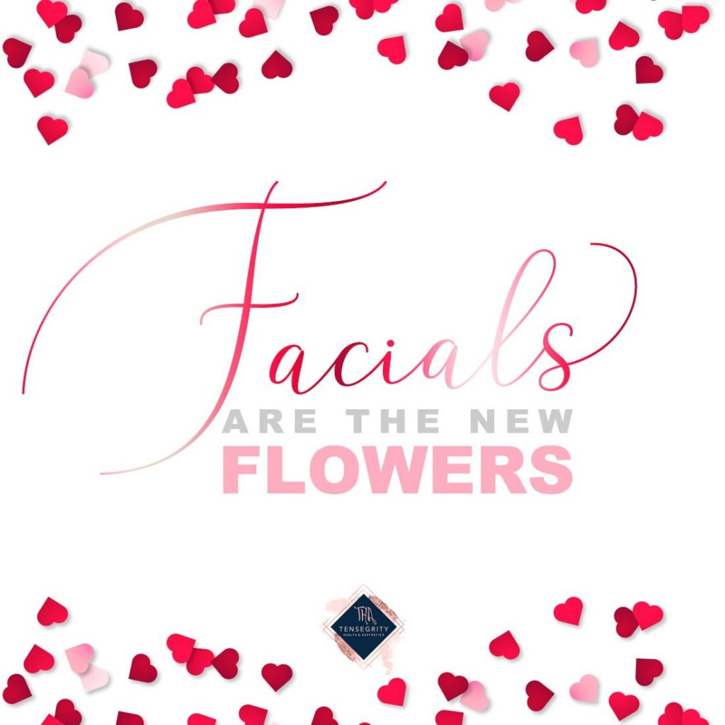 Facials are the new flowers at Tensegrity Health & Aesthetics
